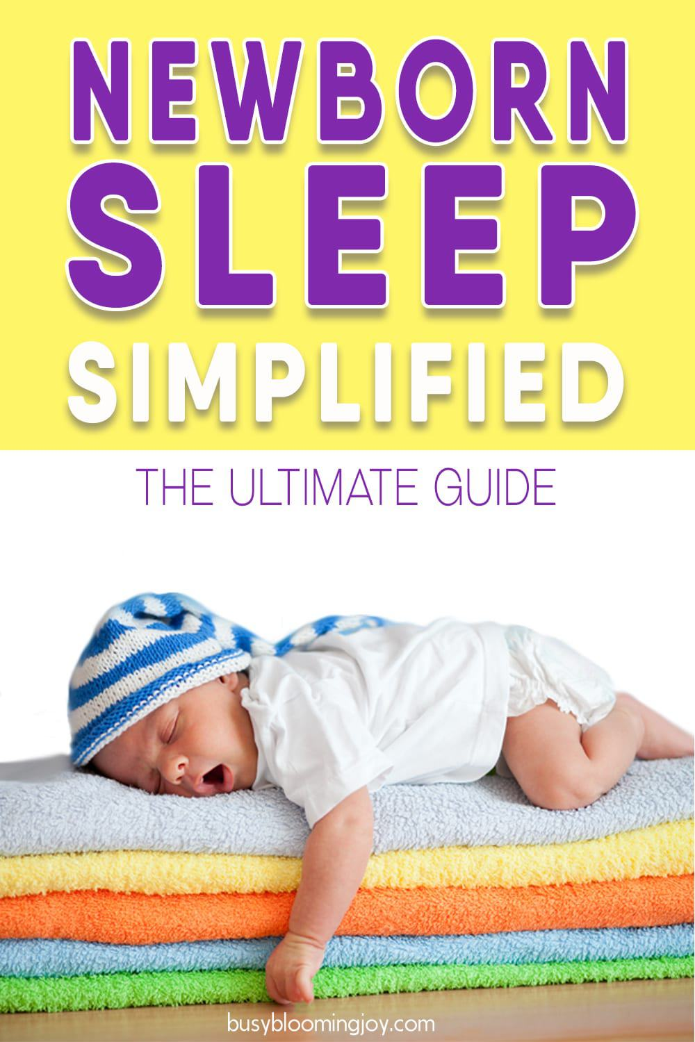 Newborn sleep simplified.  The ULTIMATE guide to get you in the know
