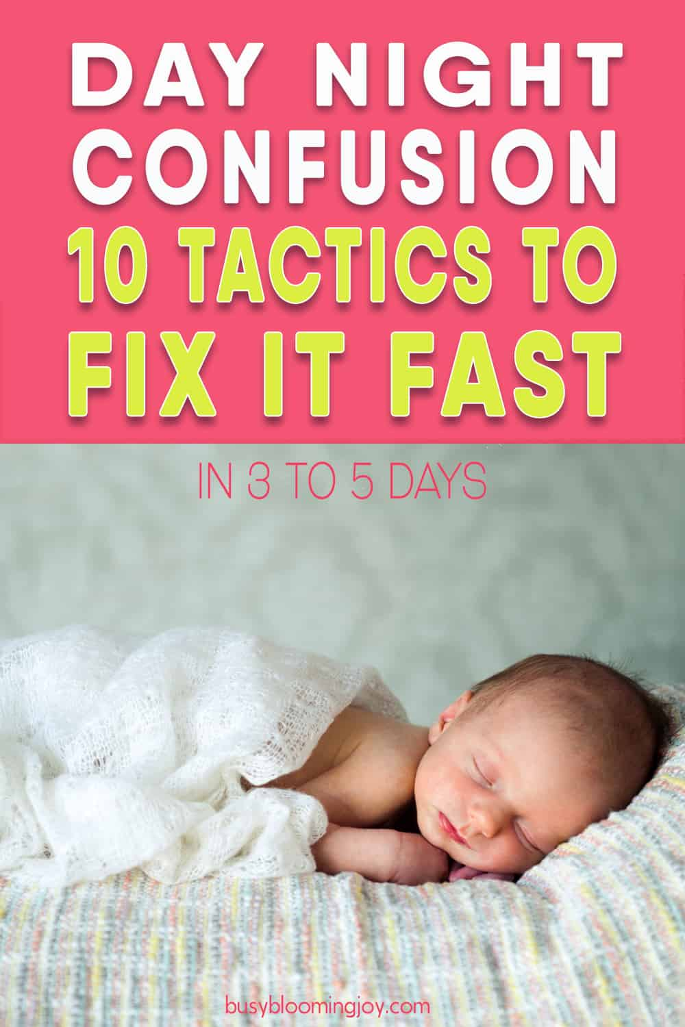 Newborn Sleeps All day? 10 fail-safe tactics to fix day night confusion fast!