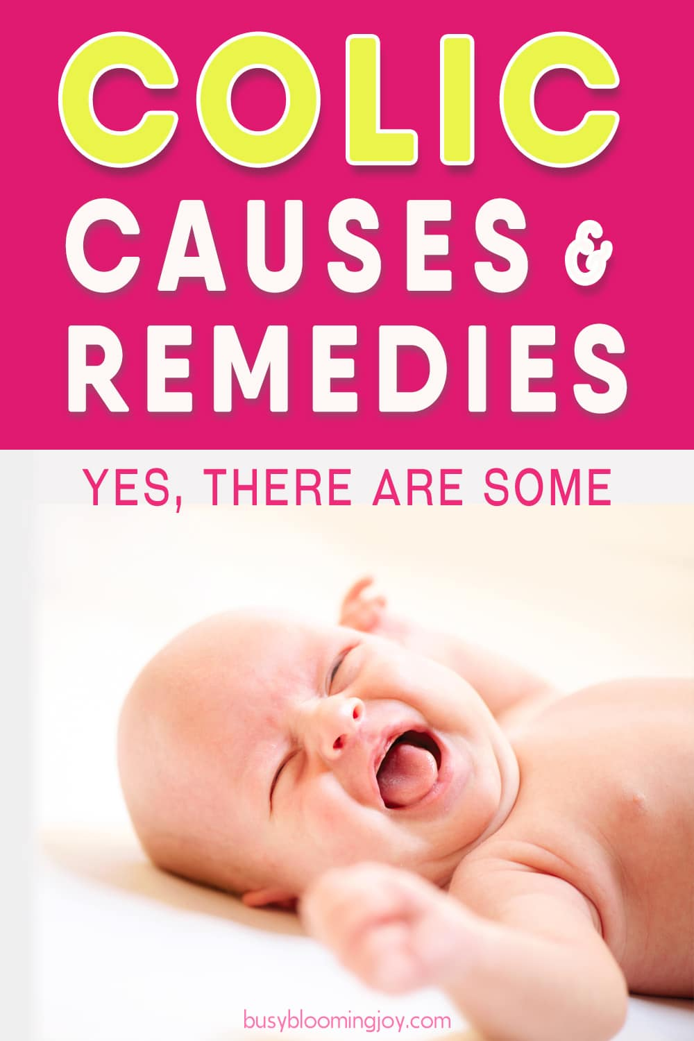 Colic: what is it & is crying really inconsolable? Plus causes & remedies (yes, there ARE some)