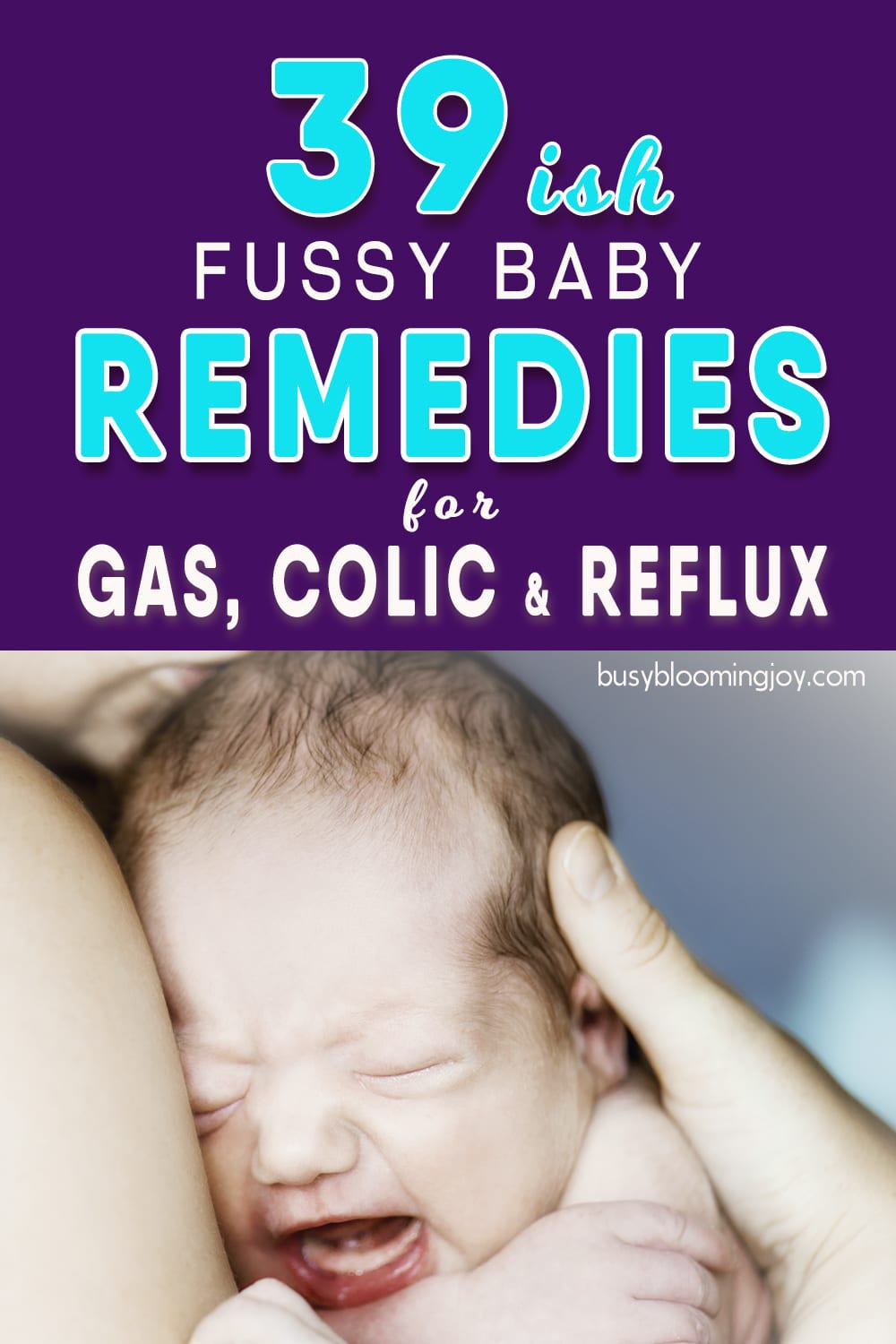 Is your baby gassy, colicky or an 'unhappy spitter'?  39 remedies to try