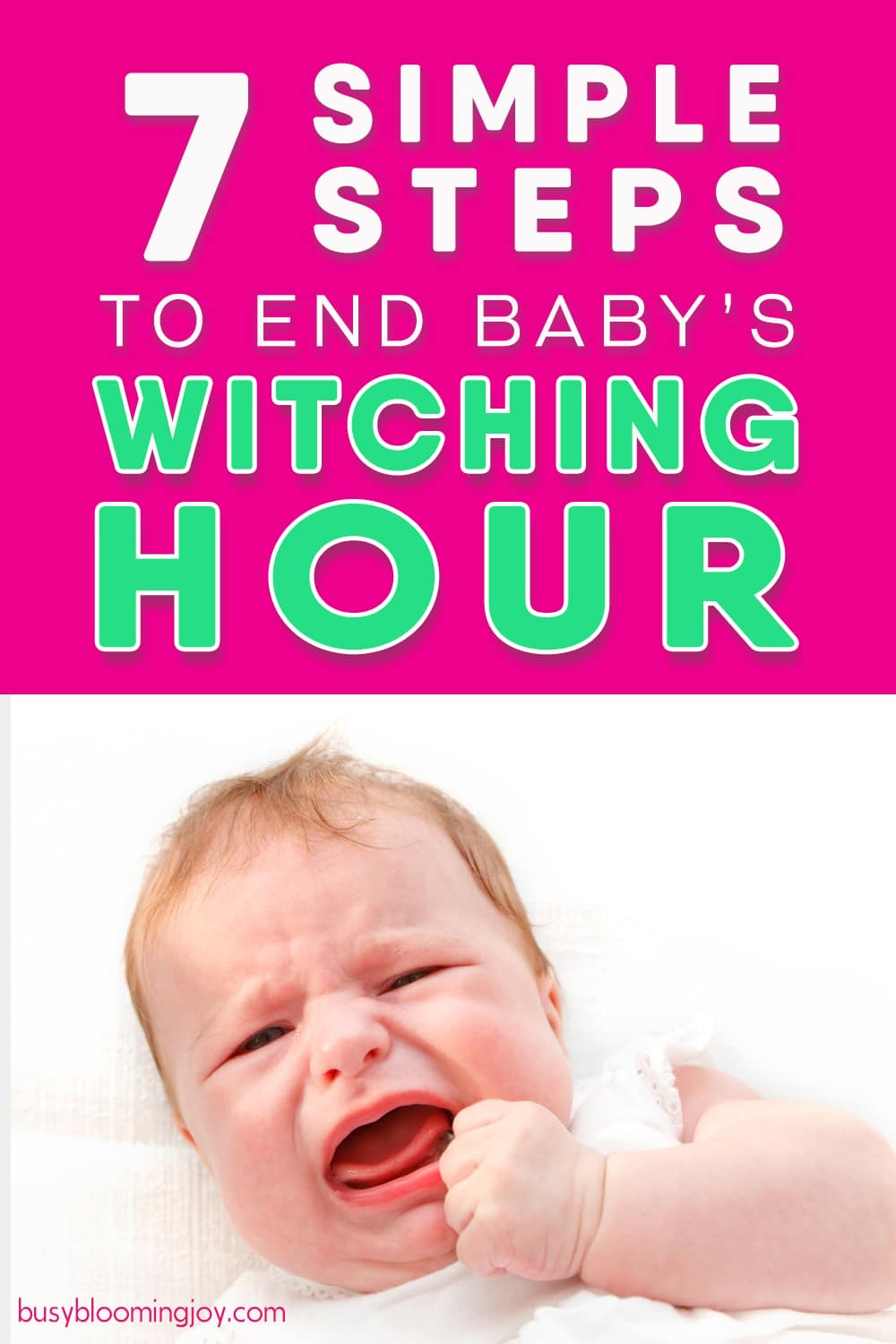 Got a 'Witching Hour Baby' on your hands?  7 steps to end evening fussiness for good