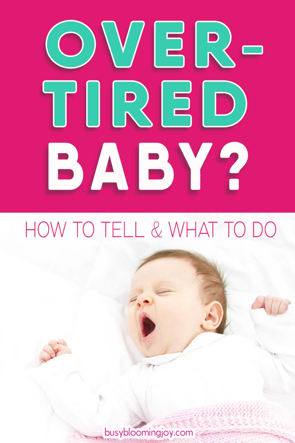 Struggling with an overtired baby? Why you need to act NOW & how to do it