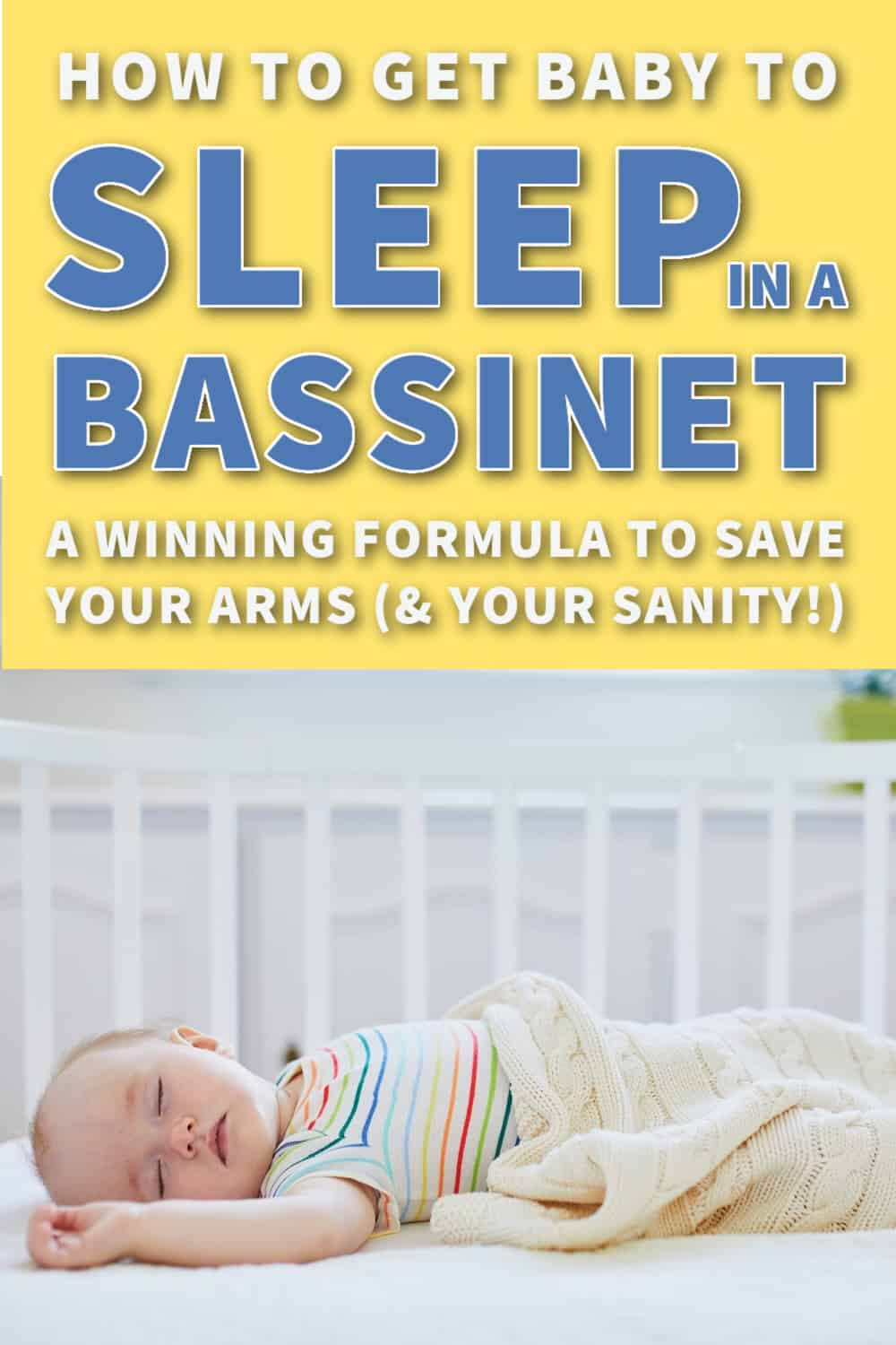 How to get your newborn to sleep in a bassinet instead of your arms with 12 different tactics – so you can finally take a break!