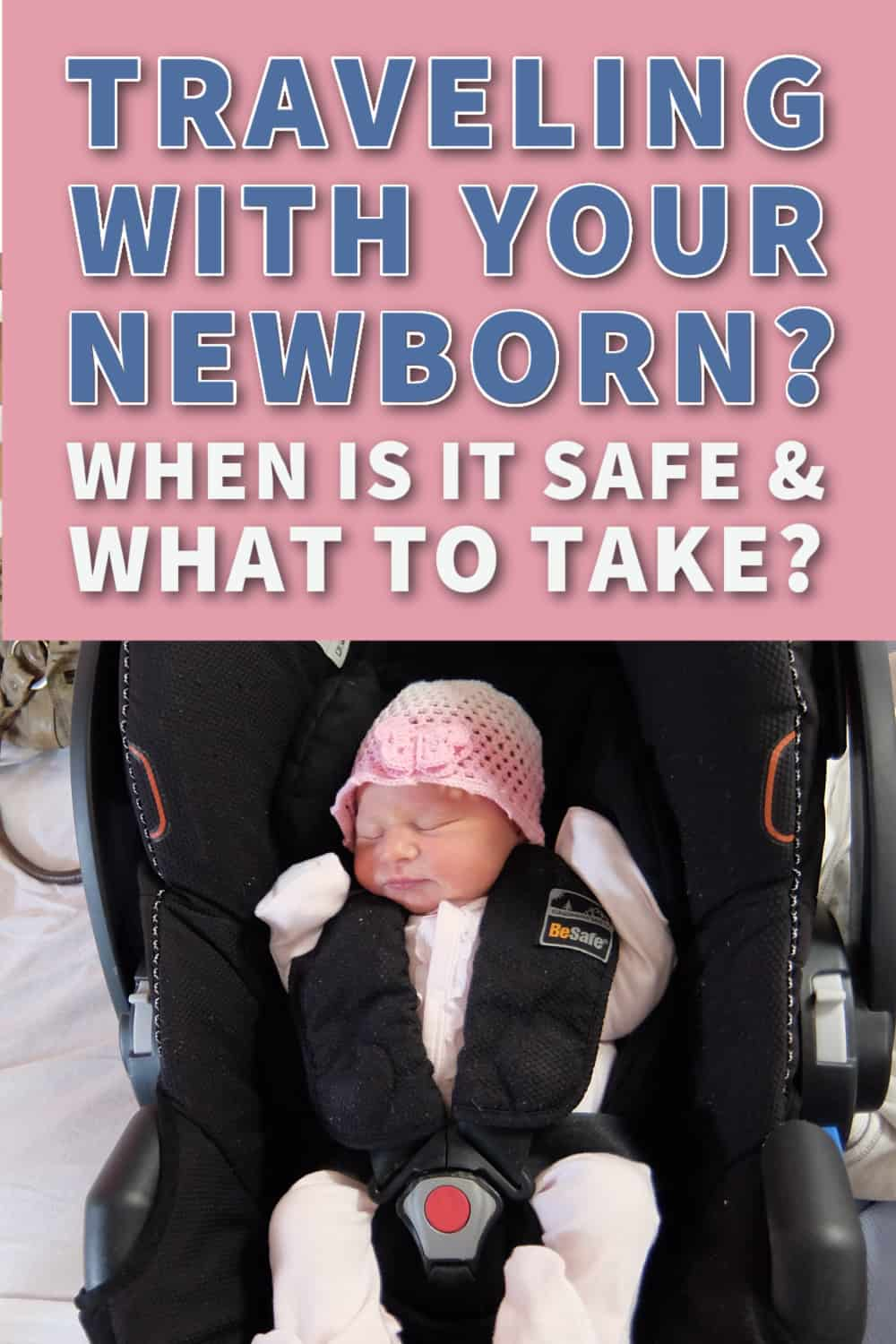 when is it safe to travel with a newborn by plane or car feature image